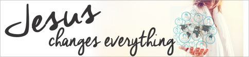 Jesus changes everythingBANNER 2